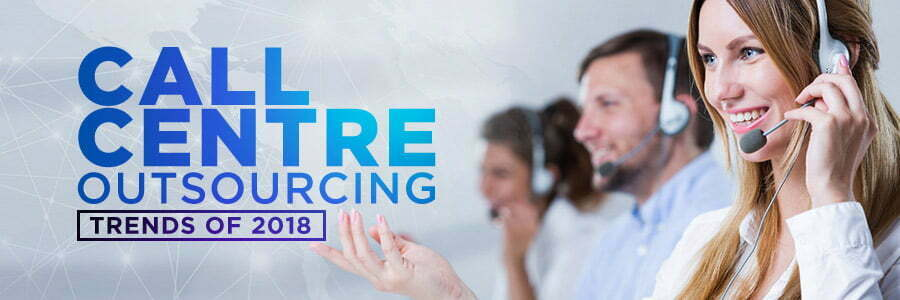 call centre outsourcing trends
