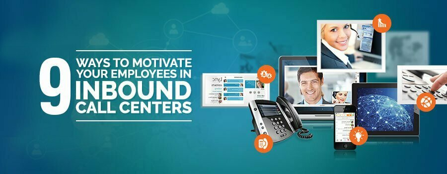 motivate your employees in inbound call centers